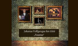 """""""Faustas""""  Johano Volfgango fon Gėtės"""