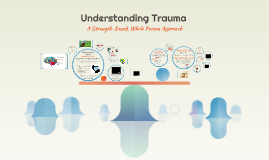 Deep Dive into Understanding Trauma: A Strength-Based, Whole-Person Approach