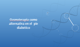 Ozonoterapia como alternativa en el  pie diabético