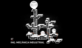 ING. MECANICA INDUSTRIAL