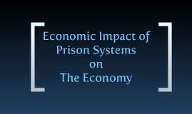 Prison Systems and The Economy