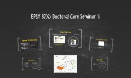 EPSY 8702: Core Doc Seminar II