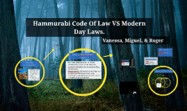 Copy of Hammurabi's Code Of Law VS Modern Day Laws.