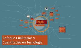 Enfoque cualitativo y cuantitativo en Tecnologia