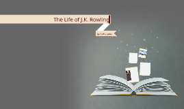 The Life of J.K. Rowling