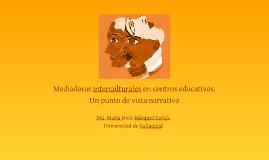 Copy of Copy of Copy of María Jesús Márquez y Daniela Padua: Mediadoras interculturales en centros educativos. Un punto de vista narrativo