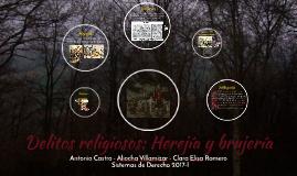 Copy of Delitos religiosos: Herejía y brujería