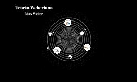 Teoría Weberiana