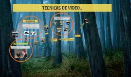 TECNICAS DE VIDEO..