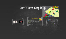 Unit 7: Let's Chop It Up!