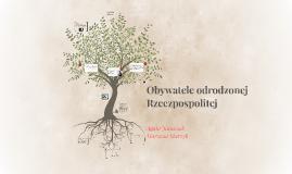 Copy of Obywatele odrodzonej Rzeczpospolitej