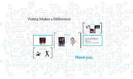 Voting Makes a Difference