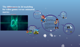 The differances in 3d modeling for video games versus animat