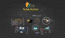 My Body, My Future Healthy Relationships/STI & Preg Prevention