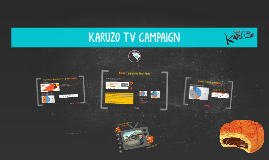 KARUZO TV CAMPAIGN