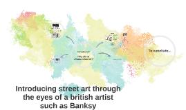 How Street art in the UK redefines the genre, ref : Banksy !