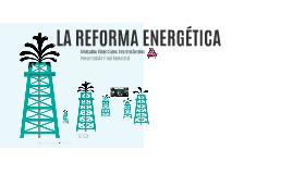 Copy of La reforma energética en México