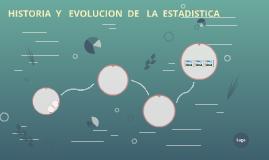 HISTORIA  Y   EVOLUCION  DE   LA  ESTADISTICA