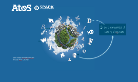 Atos - Spark Compass - Big Data & Connectivity - FIT Canarias Presentation