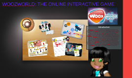 WOOZWORLD: THE ONLINE INTERACTIVE GAME
