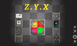Z . Y . X