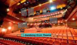 The Dndenog Drum Theatre