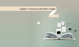 Chapter 1:Functions and Their Grpahs