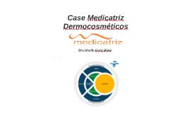 Case Medicatriz Dermocosméticos Sebrae