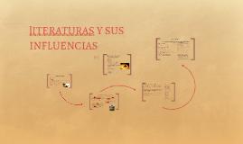 Copy of lITERATURAS Y SUS INFLUENCIAS