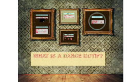 Copy of WHAT IS A DANCE MOTIF?
