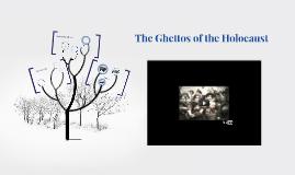 The Ghettos Holocaust
