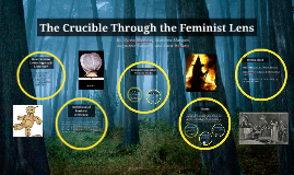 Copy of The Crucible Through the Feminist Lens
