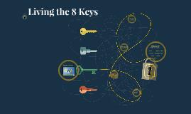 Living the 8 Keys