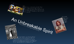An Unbreakable Spirit