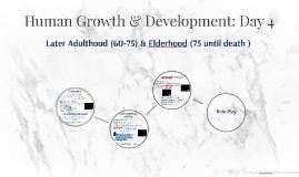 Human Growth & Development: Day 4