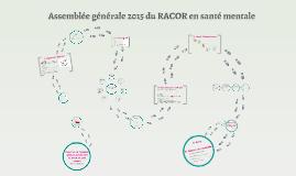 Assemblée générale 2015 du RACOR en santé mentale