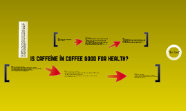 Is caffeine in coffee good for your health