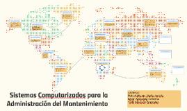 Sistemas Computarizados para la Administración del Mantenimi