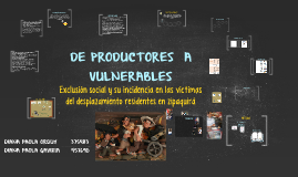 DE PRODUCTORES  A VULNERABLES
