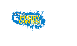 2013 LA GEAR UP Poetry Contest
