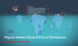 Migrant Worker Abuse and Forced Sterilization
