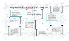 Propuestas disruptivas para la región