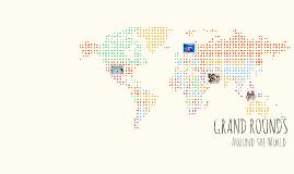 Grand Rounds Around the World