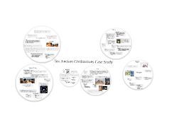 Six Ancient Civilizations Case Study
