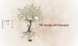 Copy of Mi amigo del bosque