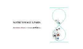 NOTRE VOYAGE À PARIS