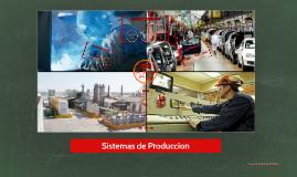 Copy of Sistemas de Produccion