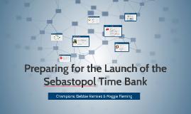 Preparing for the Launch of the Sebastopol Time Bank