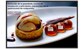 Evolucion de la pasteleria, cocina de innovacion y principal