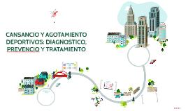 CANSANCIO Y AGOTAMIENTO DEPORTIVOS: DIAGNOSTICO, PREVENCIO Y